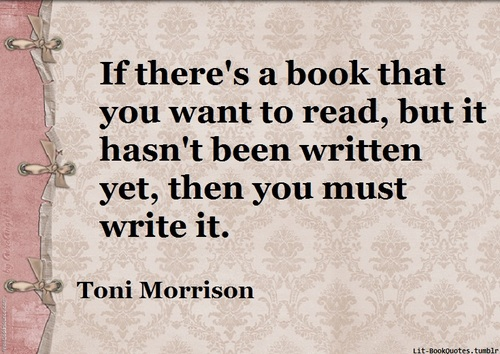 if-theres-a-book-that-you-want-to-read-toni-morrison